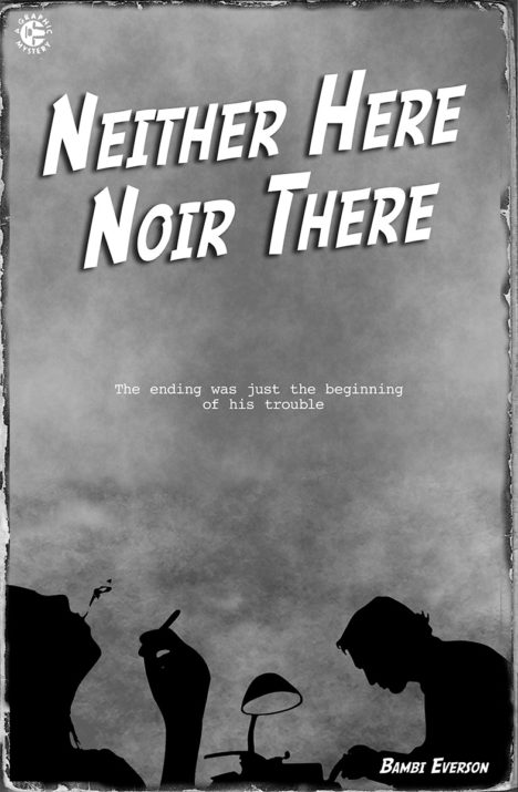 Neither Here, Noir There