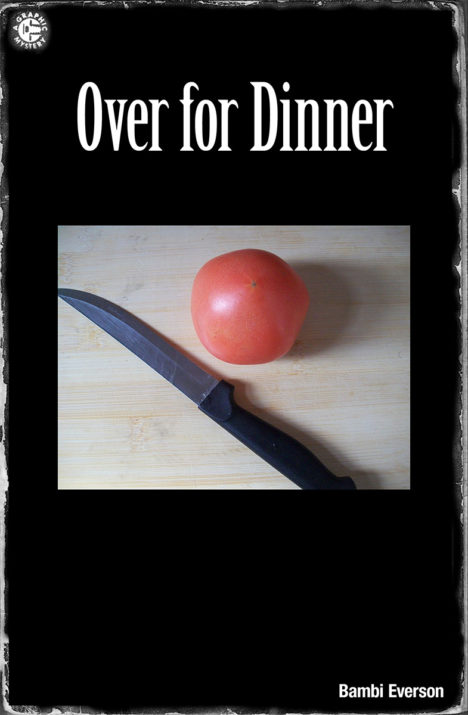 Over For Dinner by Bambi Everson. A young girl meets her boyfriend's parents for the first time, with surprising consequences. One act, approx. 10 minutes.