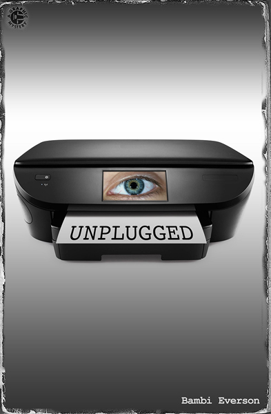 Unplugged by Bambi Everson. A writer's work is disrupted when his printer takes on a life, and an agenda, of its own. One act, approx. 45 minutes.