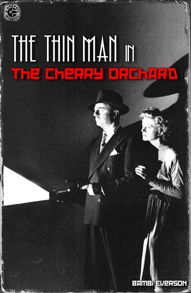The Thin Man in the Cherry Orchard by Bambi Everson